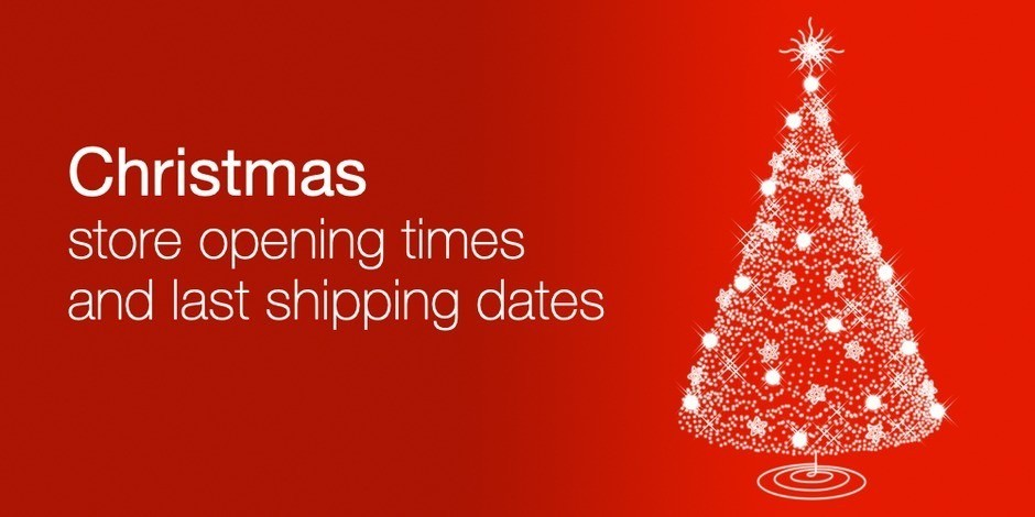 Christmas Store Opening Times and Last Shipping Dates